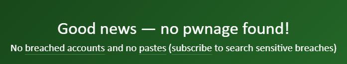 Good news - no pwnage found!